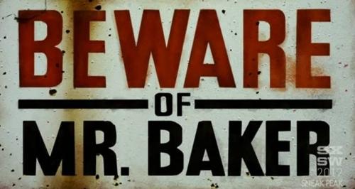 Beware of Mr Baker